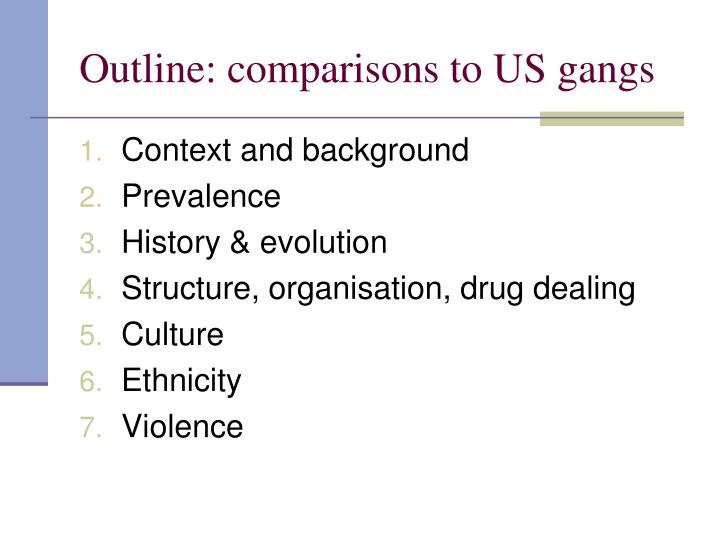 Outline: comparisons to US gangs