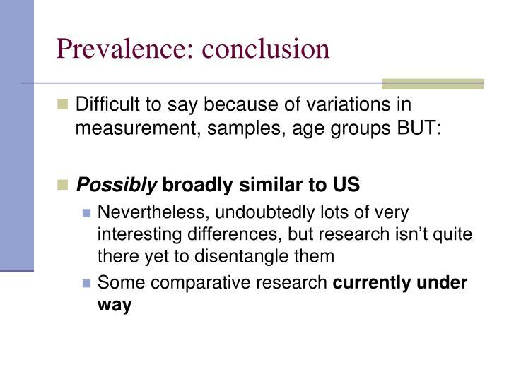 Prevalence: conclusion