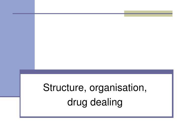 Structure, organisation,