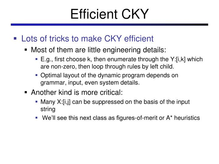 Efficient CKY