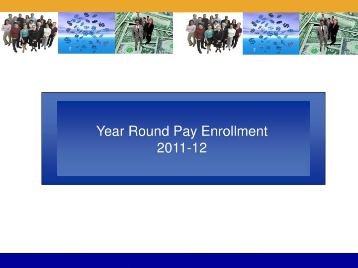 Year Round Pay Enrollment