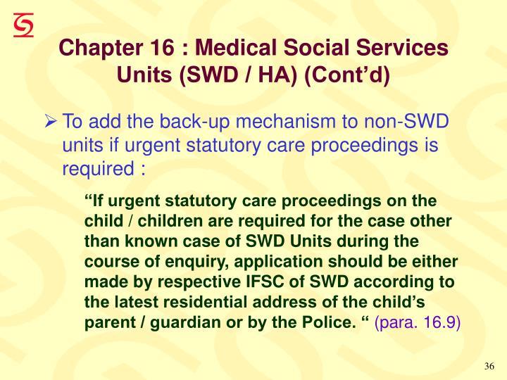 Chapter 16 : Medical Social Services Units (SWD / HA) (Cont'd)