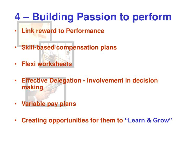 4 – Building Passion to perform