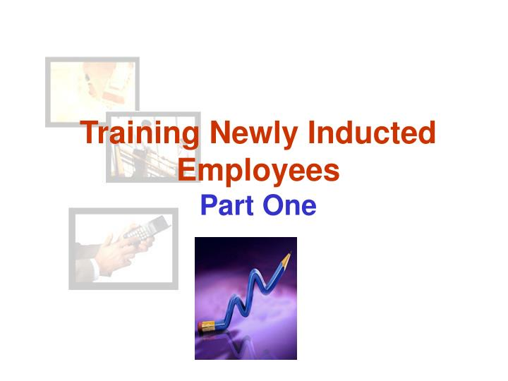 Training Newly Inducted Employees