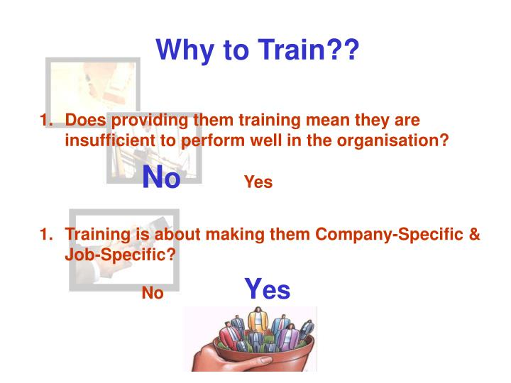Why to Train??