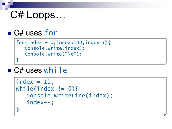 C# Loops…
