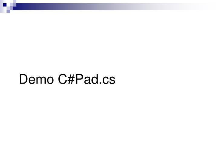 Demo C#Pad.cs