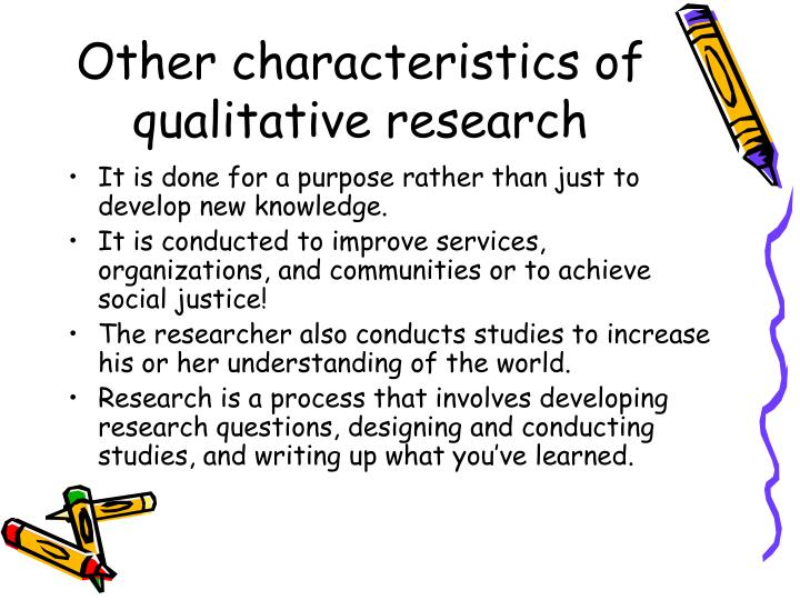 Other characteristics of qualitative research