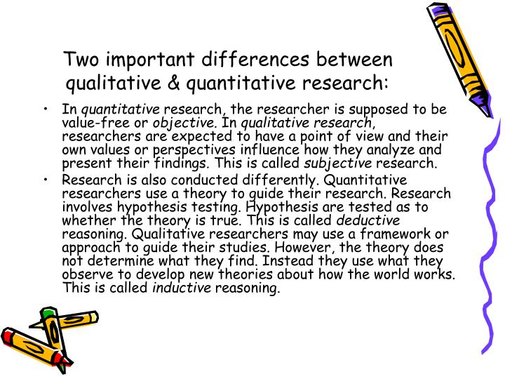 Two important differences between qualitative & quantitative research: