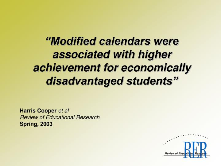"""""""Modified calendars were associated with higher achievement for economically disadvantaged students"""""""