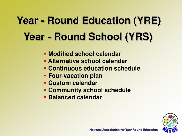 Year - Round Education (YRE)