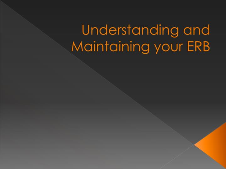 Understanding and maintaining your erb