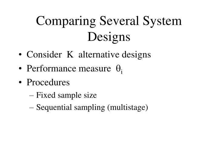 Comparing Several System Designs