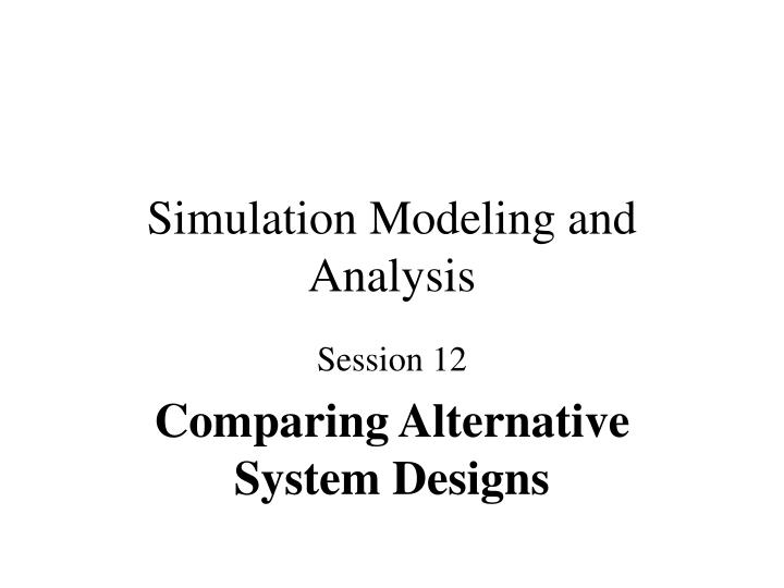 Simulation Modeling and Analysis