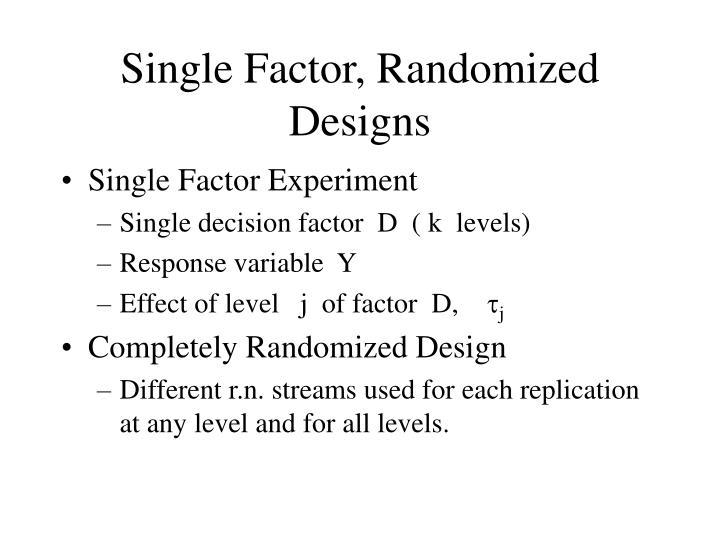 Single Factor, Randomized Designs
