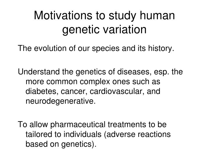 Motivations to study human genetic variation