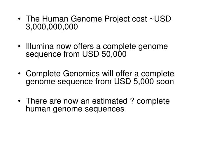 The Human Genome Project cost ~USD 3,000,000,000