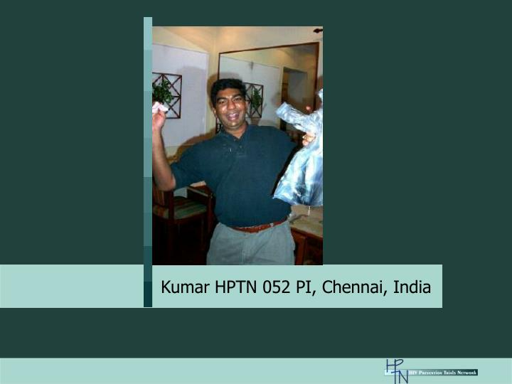 Kumar HPTN 052 PI, Chennai, India
