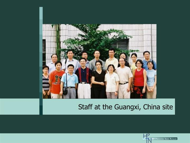 Staff at the Guangxi, China site