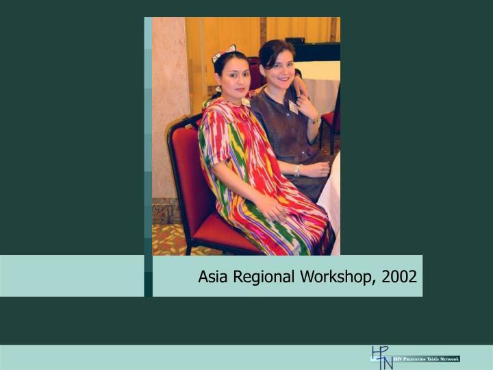 Asia Regional Workshop, 2002