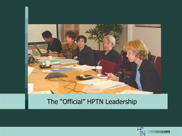 """The """"Official"""" HPTN Leadership"""