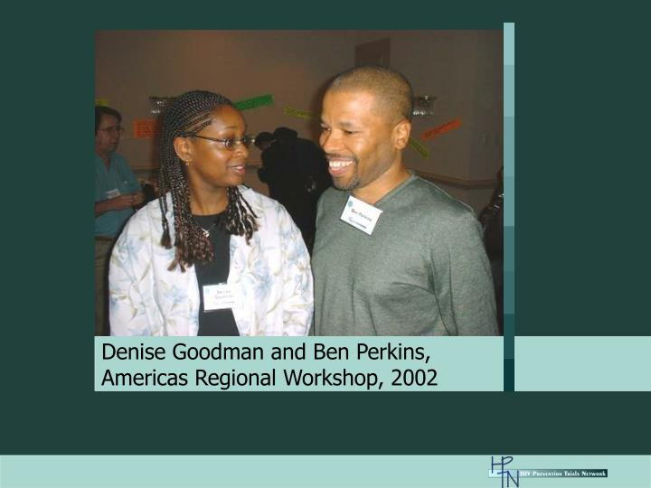 Denise Goodman and Ben Perkins,