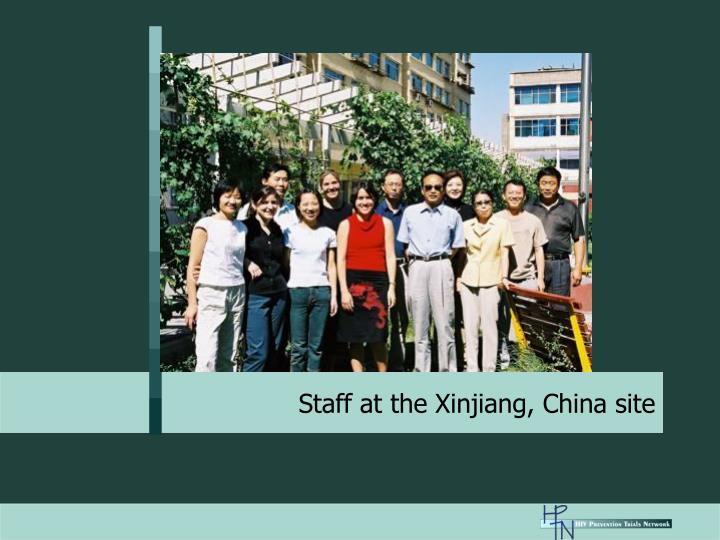 Staff at the Xinjiang, China site