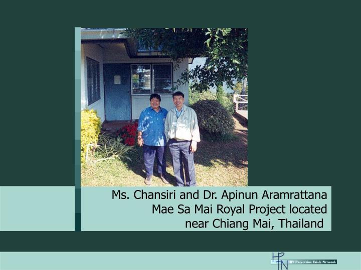 Ms. Chansiri and Dr. Apinun Aramrattana