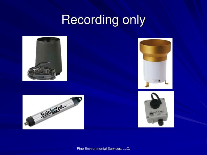Recording only