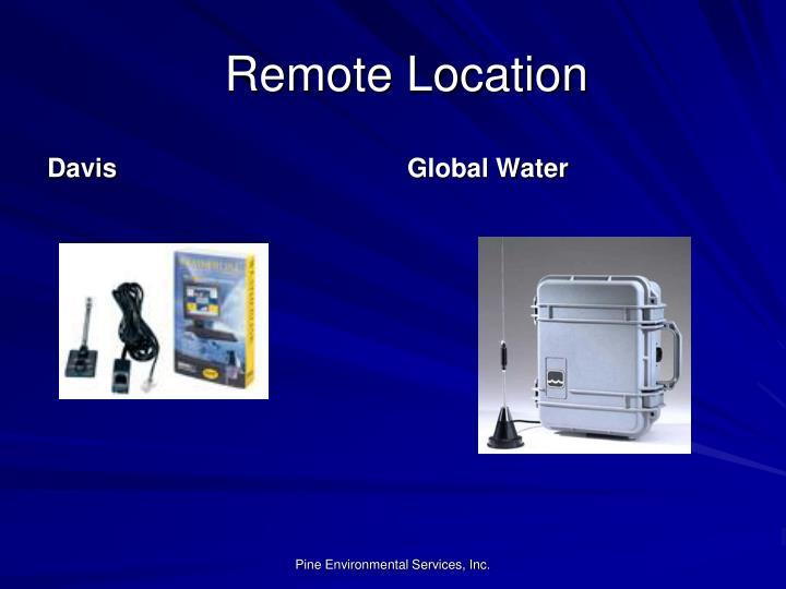 Remote Location
