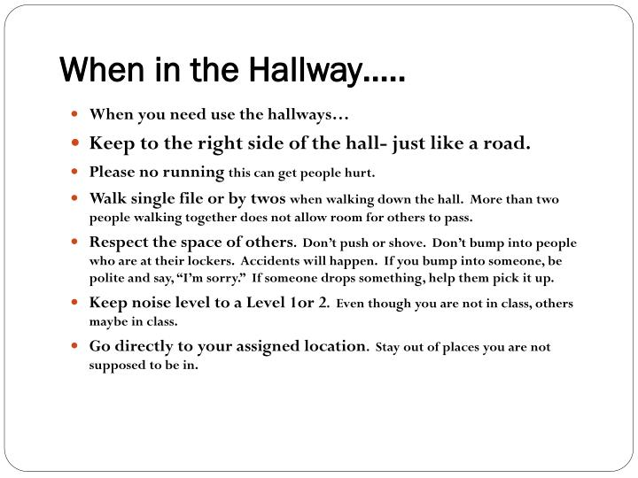 When in the Hallway…..
