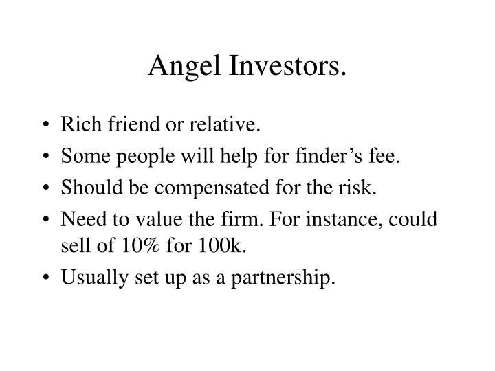 Angel Investors.