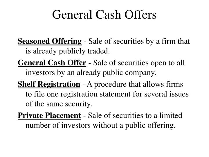 General Cash Offers