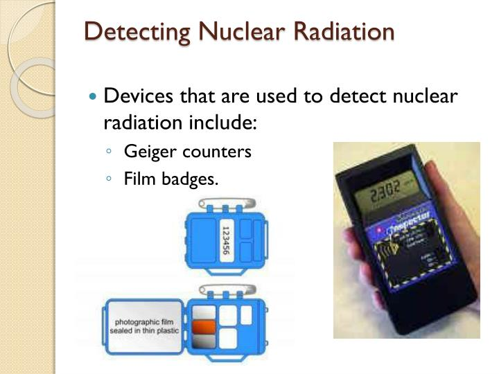 Detecting Nuclear Radiation