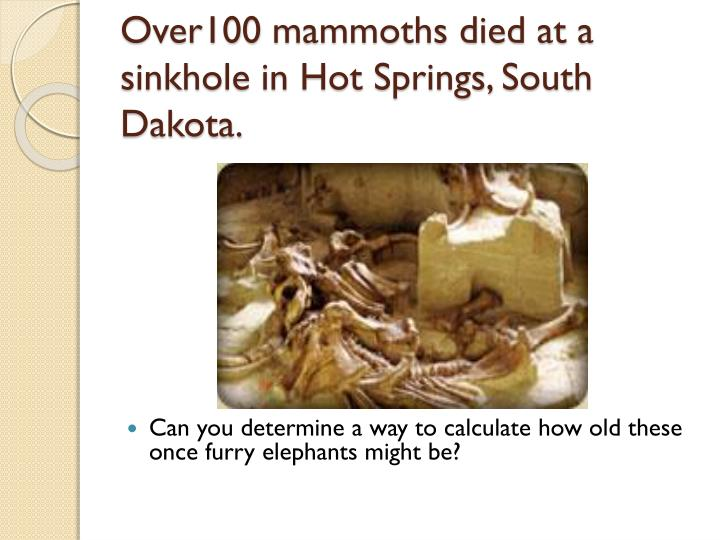 Over100 mammoths died at a sinkhole in hot springs south dakota