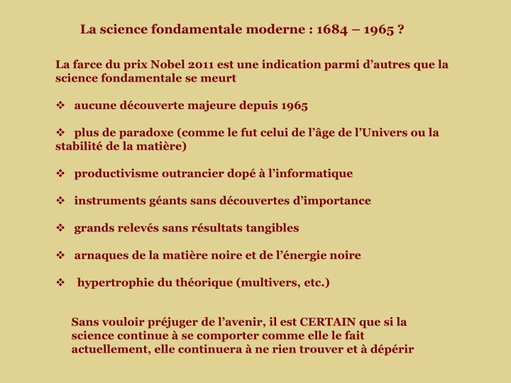 La science fondamentale moderne : 1684 – 1965 ?