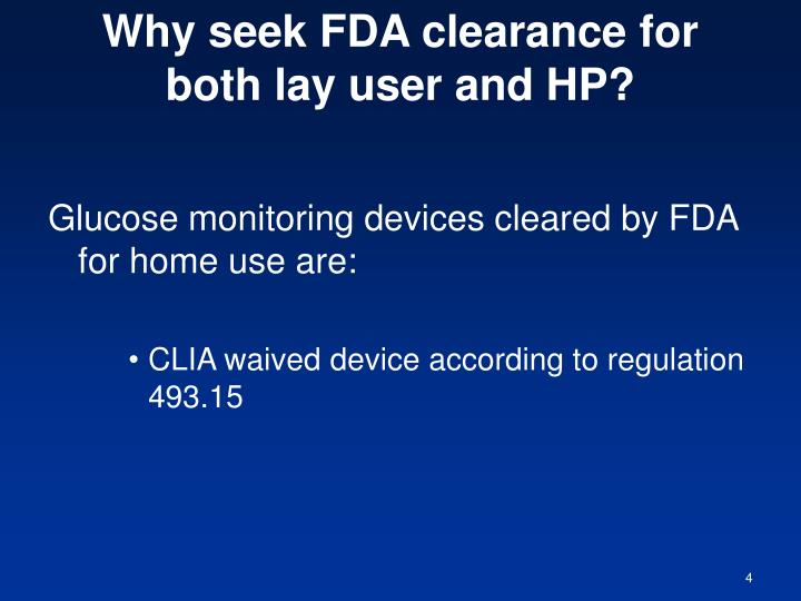 Why seek FDA clearance for both lay user and HP?