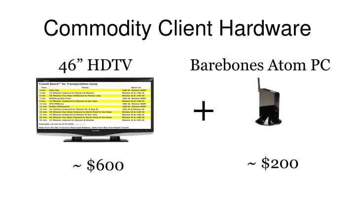 Commodity Client Hardware