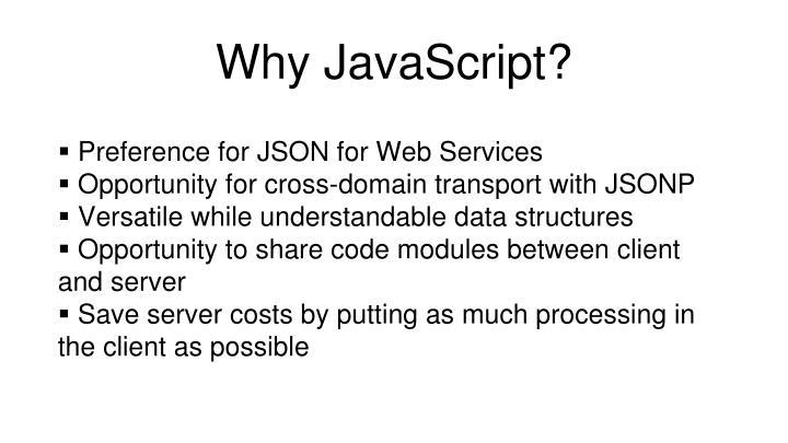 Why JavaScript?