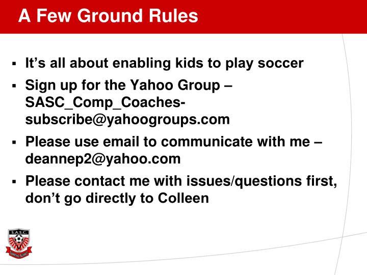 A Few Ground Rules