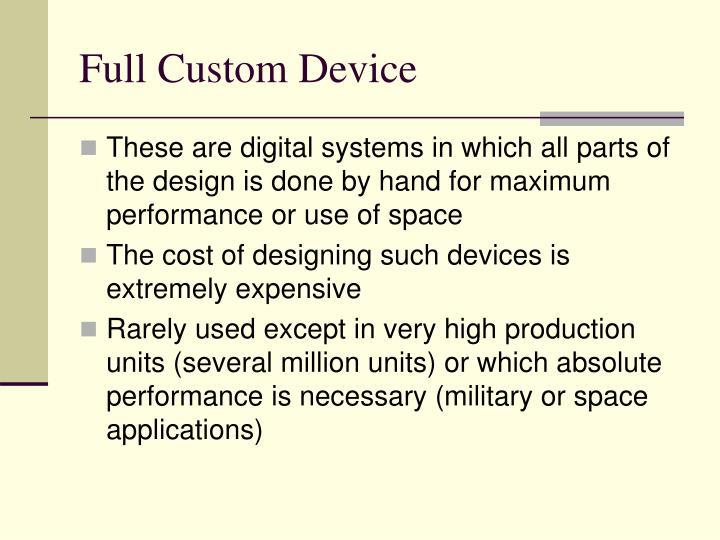 Full Custom Device