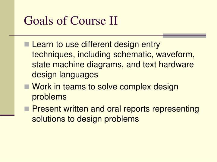 Goals of Course II