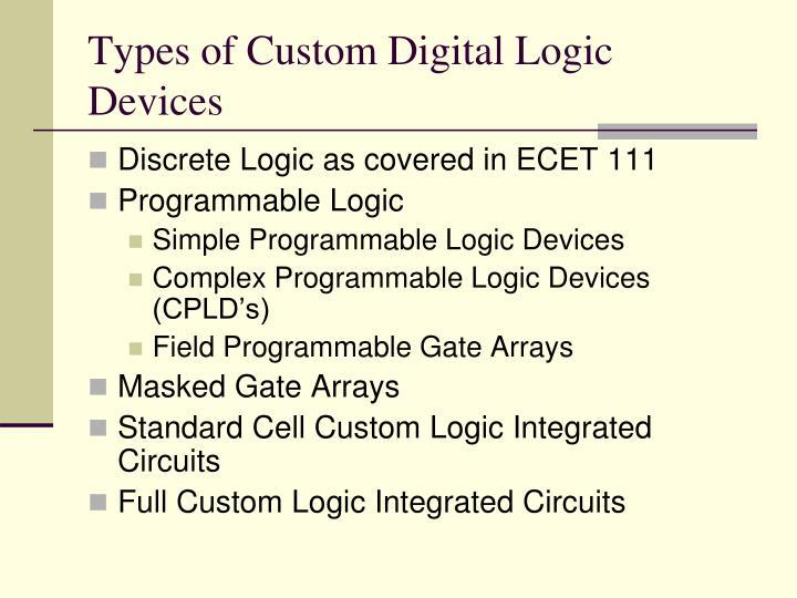Types of Custom Digital Logic Devices