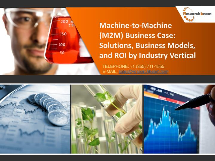 Machine-to-Machine (M2M) Business Case: Solutions, Business Models, and ROI by Industry Vertical