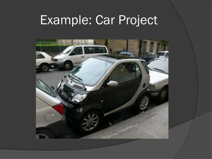 Example: Car Project