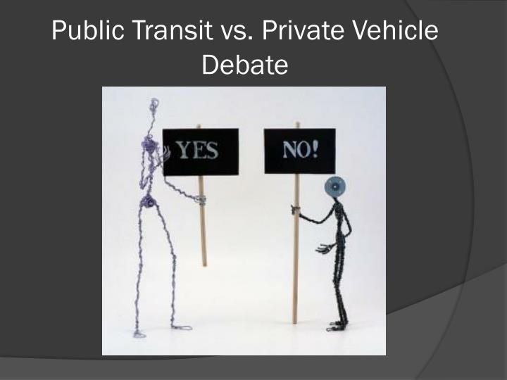 Public Transit vs. Private Vehicle Debate