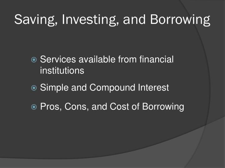 Saving, Investing, and Borrowing