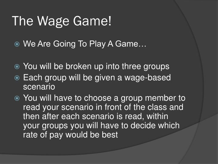 The Wage Game!
