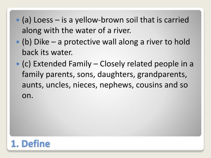 (a) Loess – is a yellow-brown soil that is carried along with the water of a river.