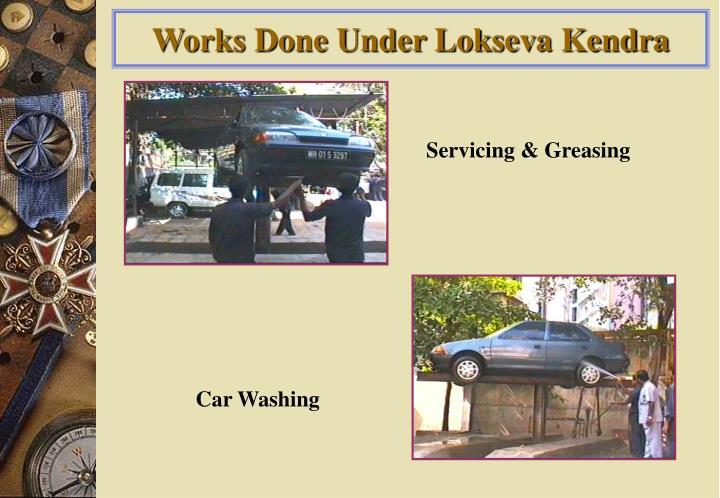 Works Done Under Lokseva Kendra